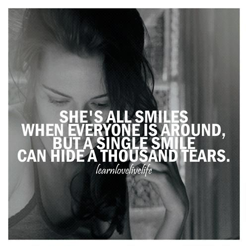 A Single Smile Can Hide A Thousand Tears Happy Quotes Tears