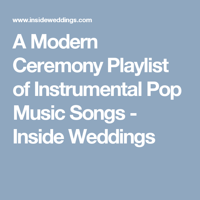 Instrumental Wedding Ceremony Songs: Instrumental Versions Of Pop Songs Perfect For Your