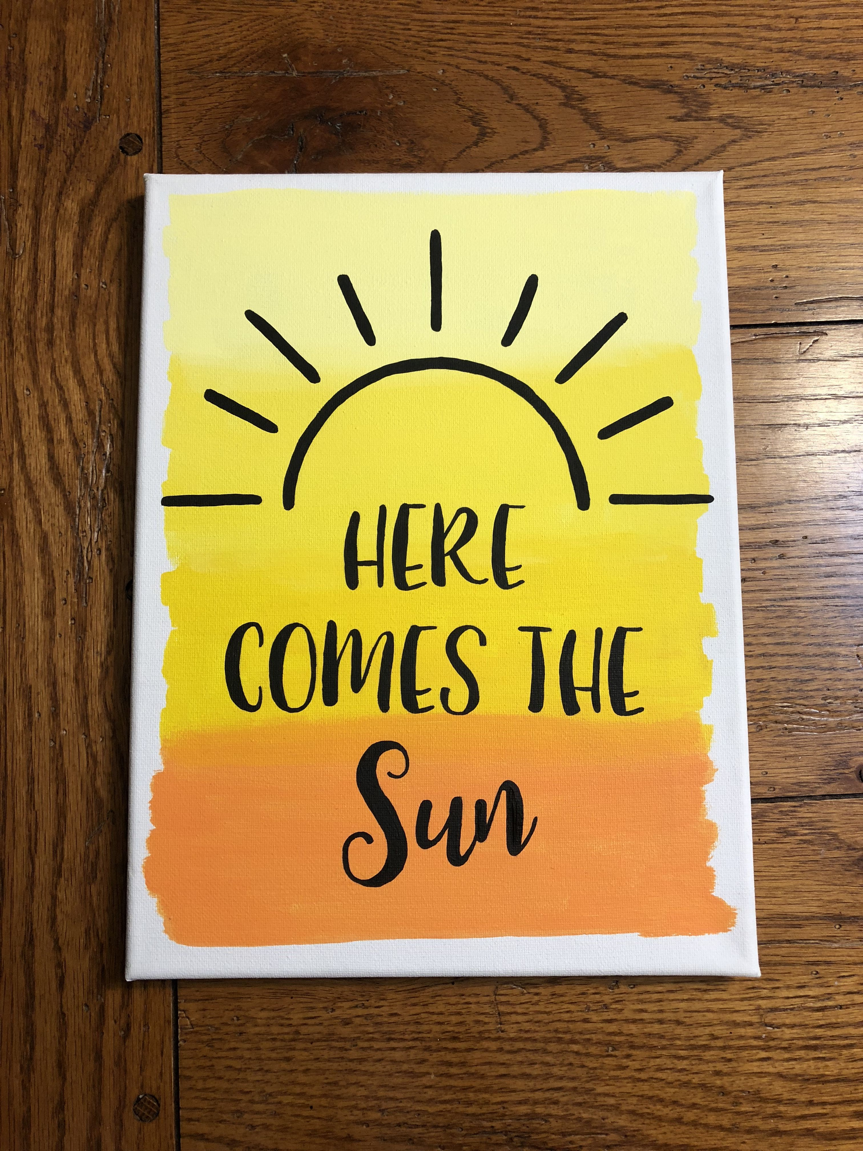 Here Comes The Sun Canvas Painting Quote Paintings Quotes On Sorority