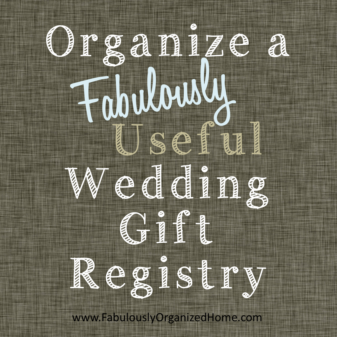Wedding Registry List Ideas: Fabulously Organized Home's Guide To Creating A Useful