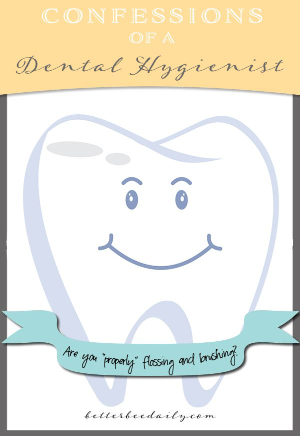 Are you properly brushing and flossing your teeth? You sure about that? Confessions of a dental hygienist about proper oral hygiene!