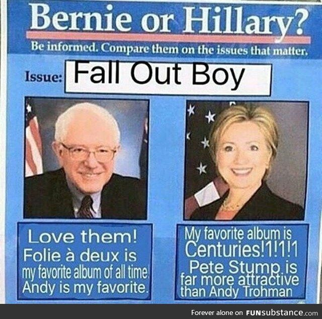 I Have An Unhealthy Obsession With These Memes By Fall Out Boy Funsubstance Com Bernie Sanders Meme Hillarious Hillary Memes