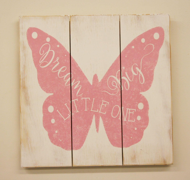 Shabby chic wall decor nursery - Dream Big Little One Girls Nursery Wall Decor Pink Nursery Butterfly Nursery Pallet Sign Shabby Chic