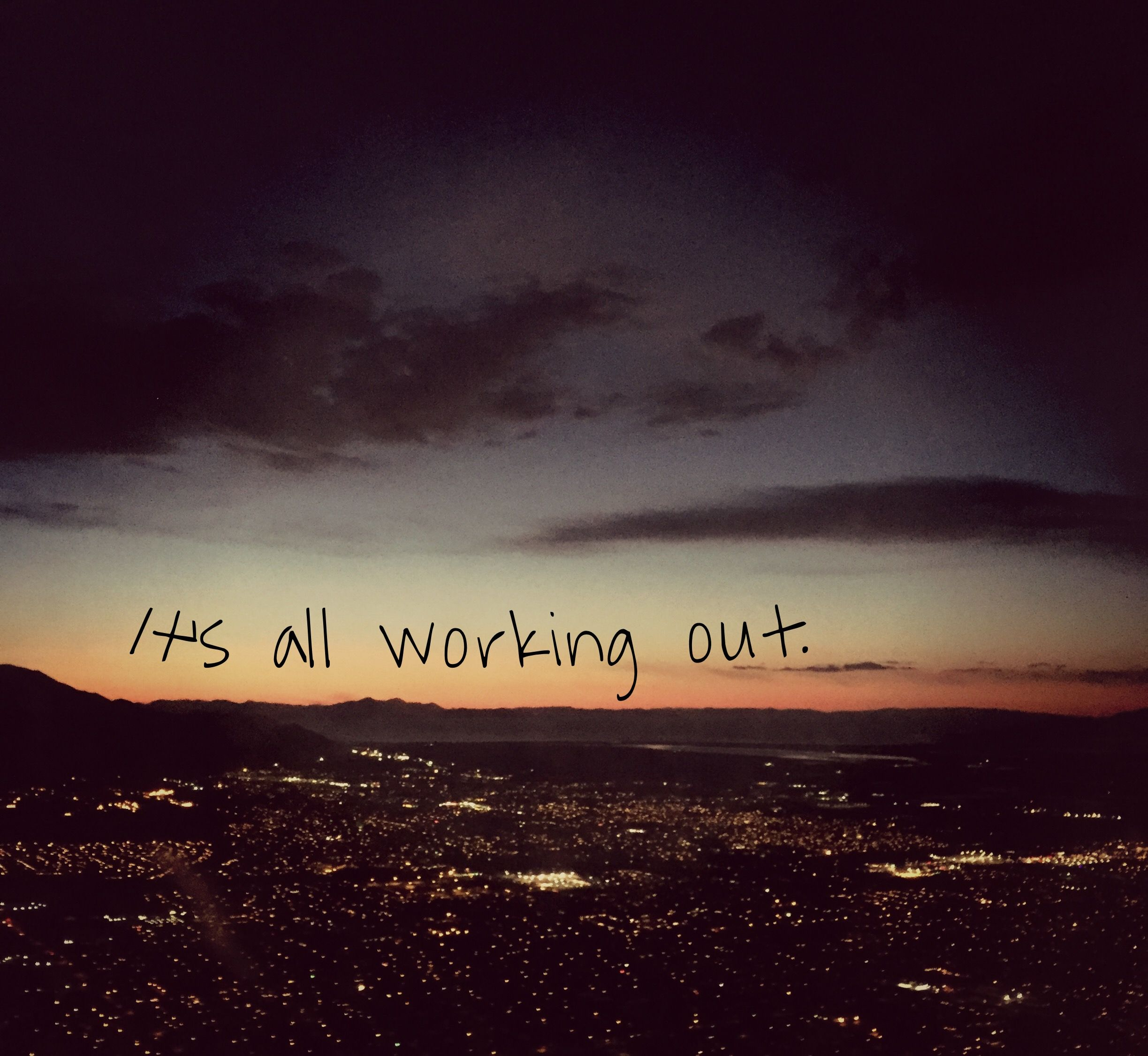 It's all working out quote