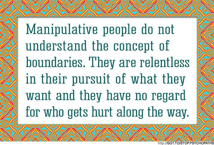 Manipulative Women Quotes | Manipulative people do not understand the concept of boundaries. They ...