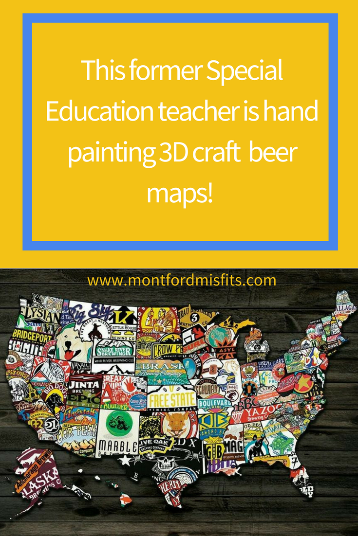 Learn the story behind this former Special Education teacher and his hand painted 3D hand painted craft beer maps! #craftbeer #DIY #artist #art #mangifts