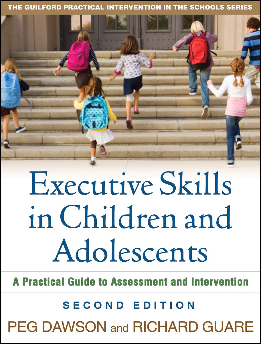 A Practical Guide to Assessment and Intervention Third Edition Executive Skills in Children and Adolescents