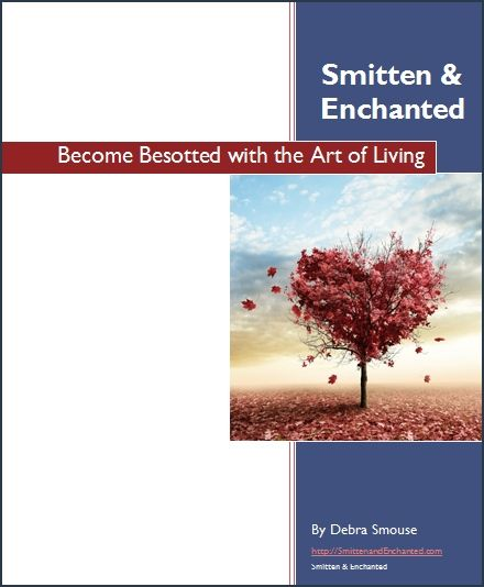 Want the scoop on  Smitten & Enchanted?  Sign Up Here!  You'll also receive a free copy of: Smitten & Enchanted: Become Besotted with the Art of Living  A fabulous little eBook filled with all kinds of information on the 18-Week Intimate Coaching Circle along with an Awareness Questionnaire to help you get clear.