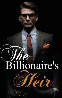 The Billionaire's Heir | Wattpad lovers❤️ in 2019