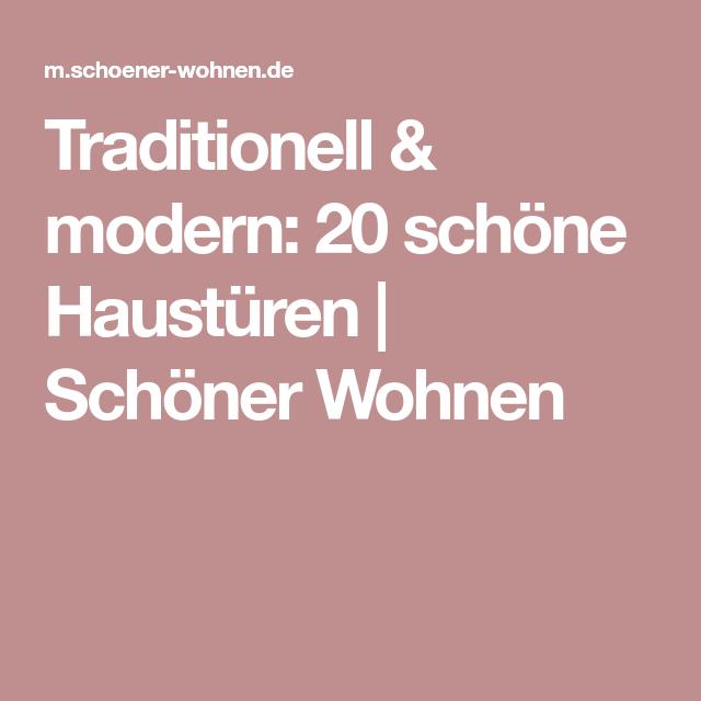 Traditionell Modern 20 Schone Hausturen Schoner Wohnen Haustur Haus Wohnen De