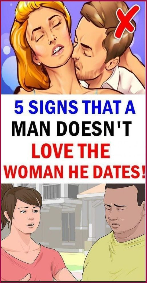 5 SIGNS THAT A MAN DOESN'T LOVE THE WOMAN HE DATES
