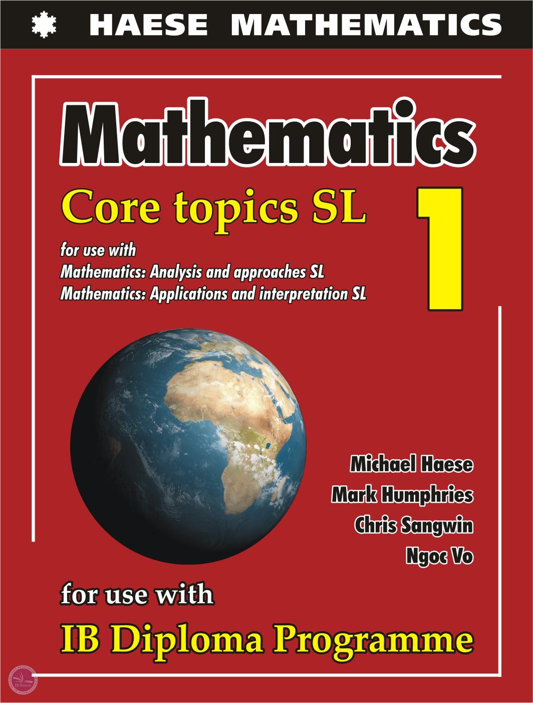IB Mathematics Core Topics SL - Textbook (NYP Due July 2019