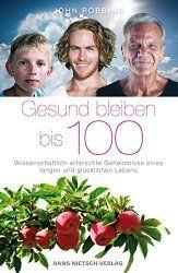 Methusalem: Gesund bleiben bis 100 - Wissenschaftlich erforsch...
