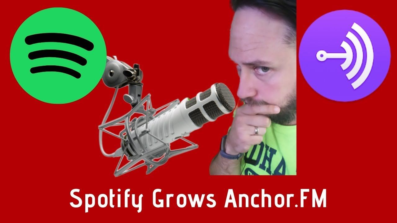 Why Spotify Acquiring Anchor is Huge for Podcasts