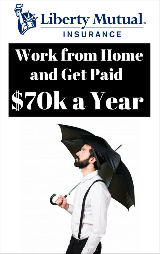 Work From Home And Get Paid Liberty Mutual Pays You 70k To Work
