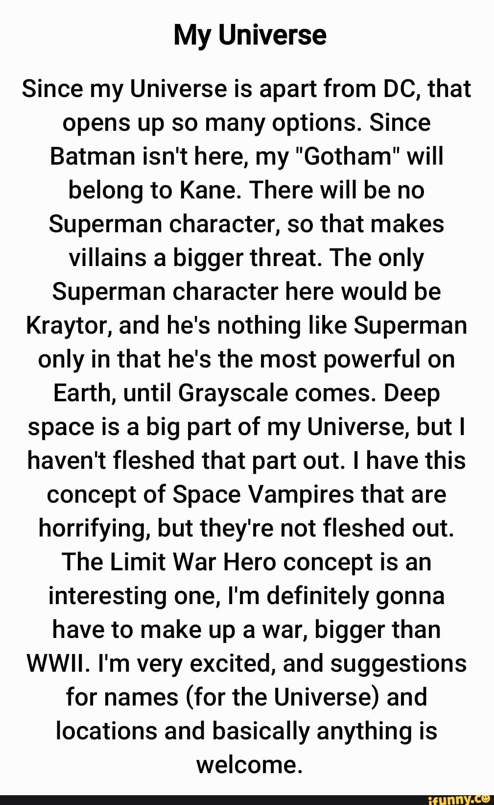 Picture memes L7bJe0Lx6 — iFunny My Universe Since my Universe is apart from DC, that opens up so many options. Since Batman isn't here, my