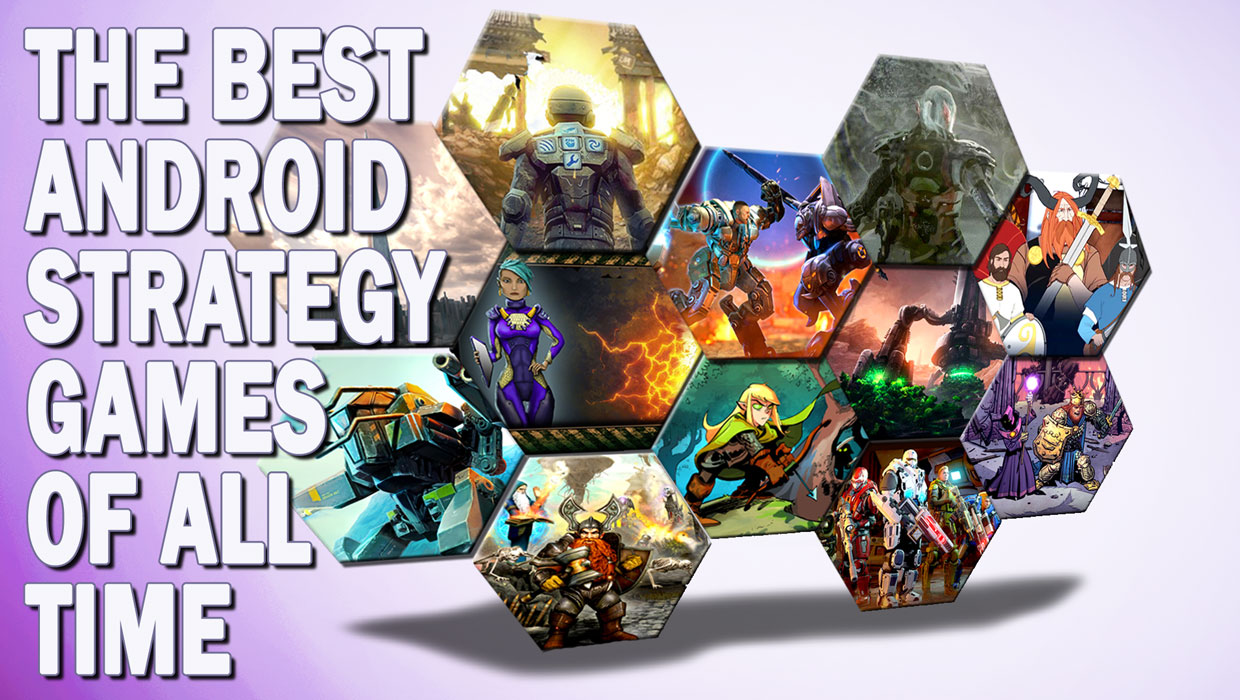 The Best Android Strategy Games of All Time Strategy