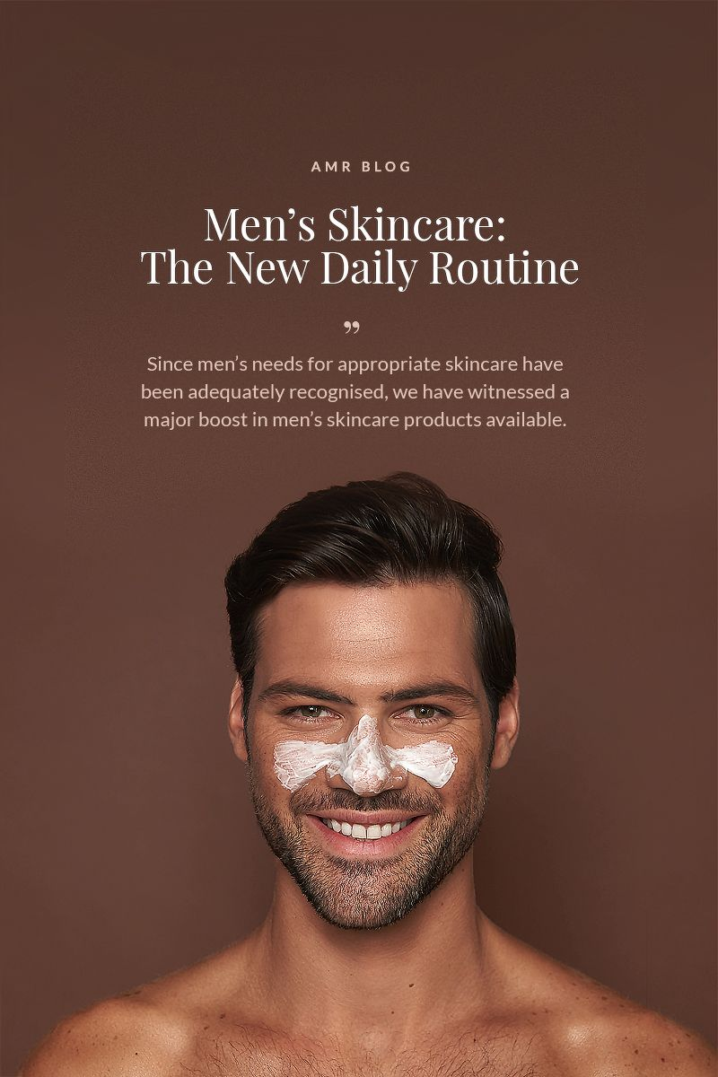 Men S Skincare The New Daily Routine You Should Be Doing Mens Skin Care Acne Men Skin Care