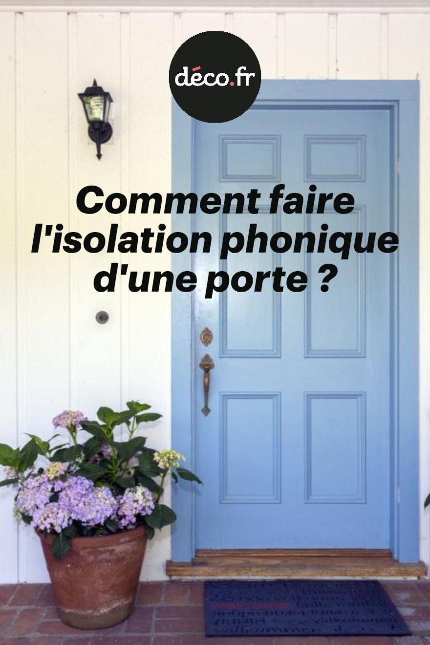 Comment Faire L Isolation Phonique D Une Porte En 2020 Isolation