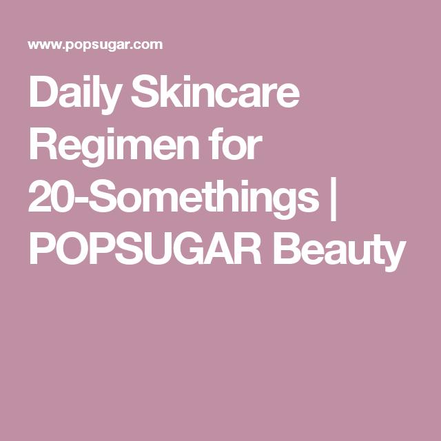 Daily Skincare Regimen for 20-Somethings | POPSUGAR Beauty