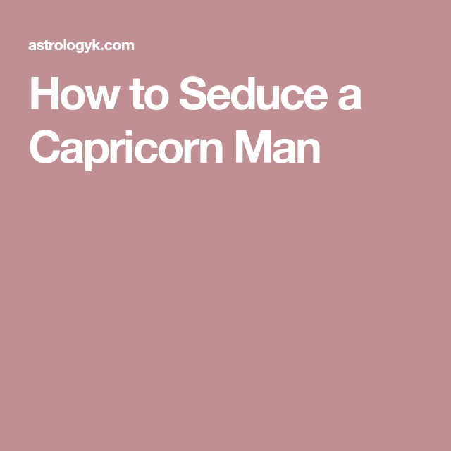 How To Get A Capricorn Man To Ask You Out