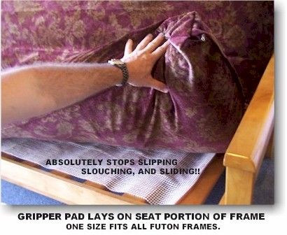 Futon Gripper Pad Absolutely Stops Slipping Slouching And Sliding Lays On Seat Portion Of Frame One Size Fits All Frames