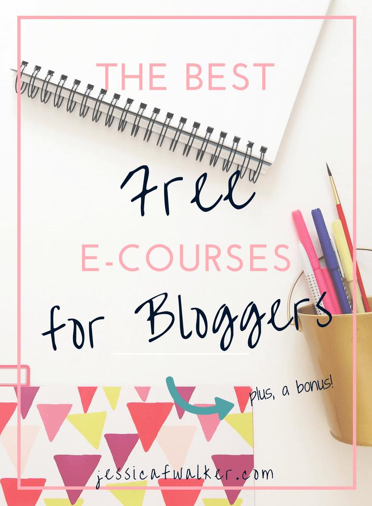free blogging courses, how to start a blog, ultimate list of blog e-courses, teach me to blog, blogging 101, ultimate start guide for blogging beginners, blog newbies, jessicafwalker.com, gratitude, empowerment, success