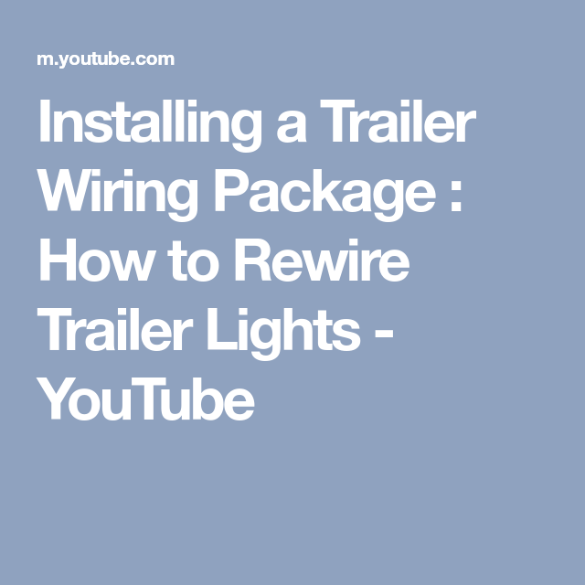 Installing a Trailer Wiring Package : How to Rewire Trailer Lights ...