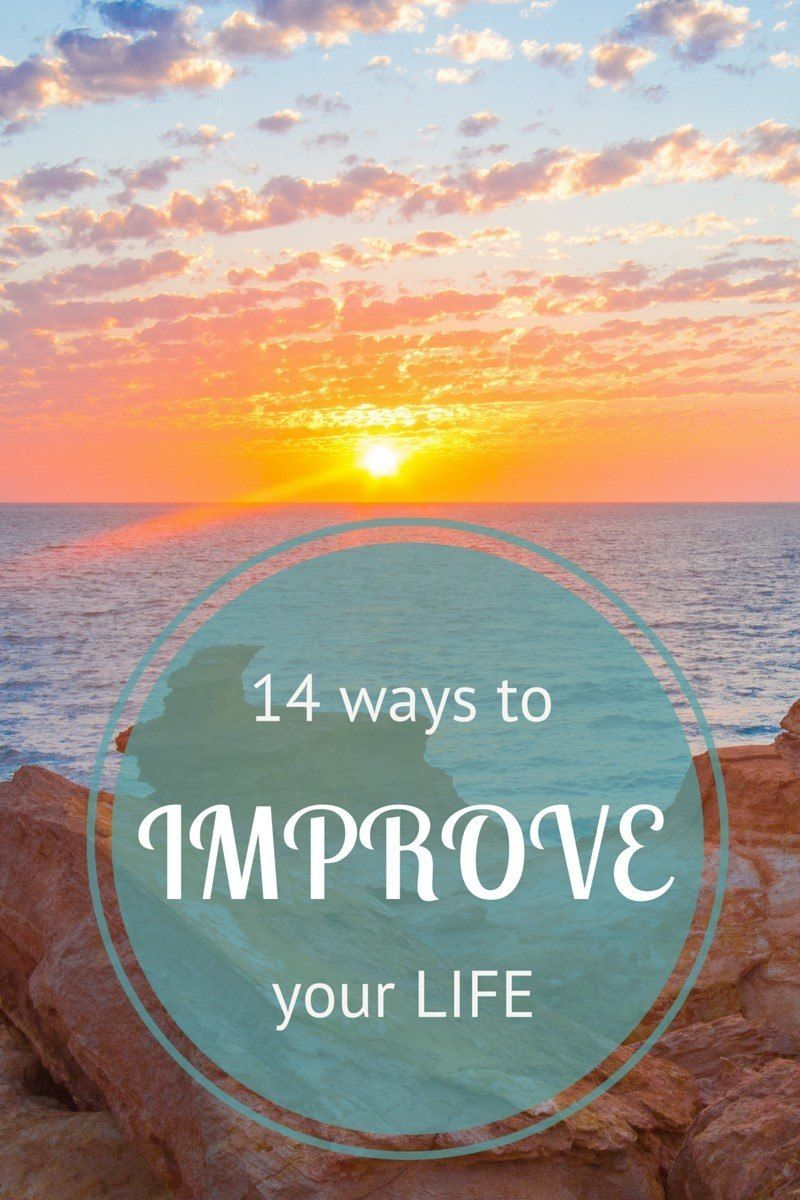 14 Powerful Ways to Improve Your Life