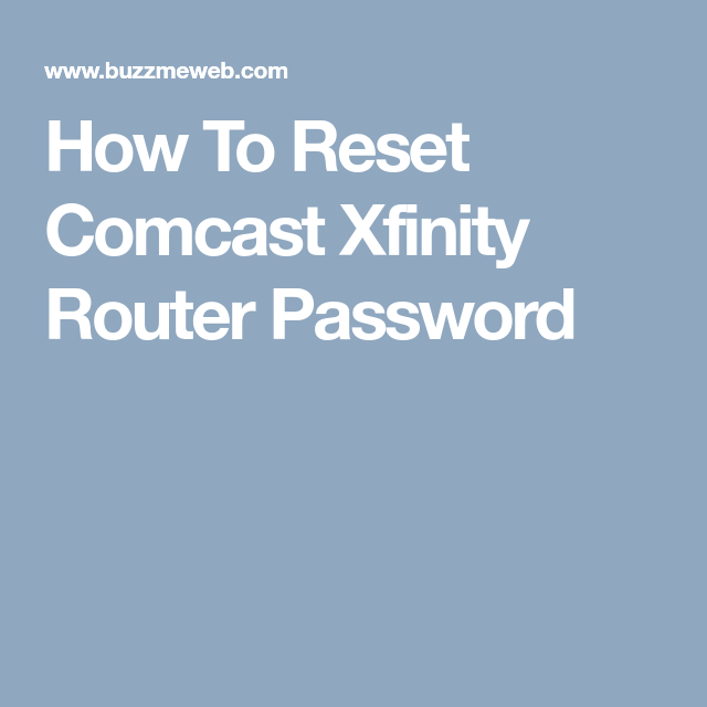 How To Reset Comcast Xfinity Router Password | Buzzmeweb com