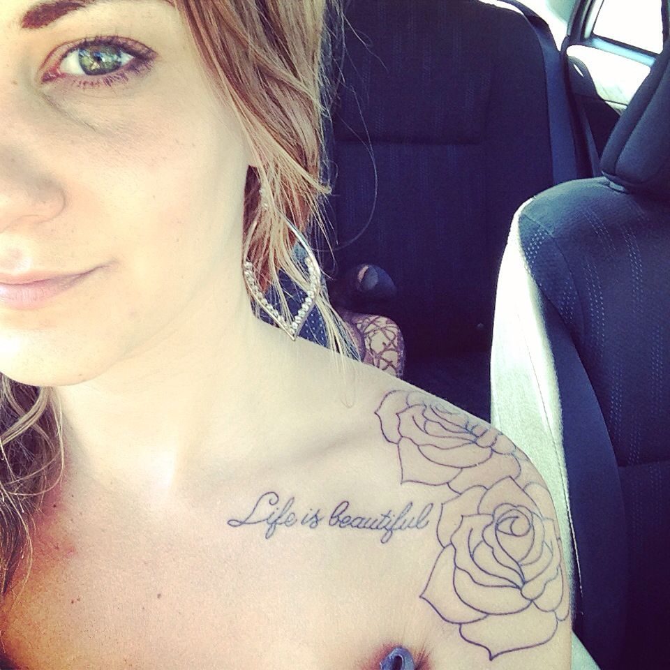 Tattoo Quotes With Roses: Cute Girly Shoulder Collarbone Life Is Beautiful Quote