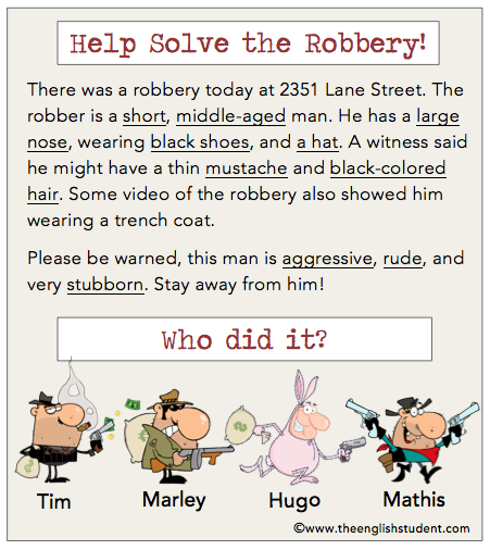 Can you solve the crime by matching the adjectives of the robber to the pictures below? Vote who the robber is!