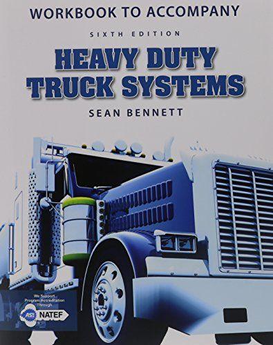 Download Free Workbook For Bennett S Heavy Duty Truck Systems 6th Pdf Heavy Duty Truck Trucks Cengage Learning