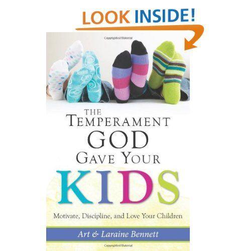 The Temperament God Gave Your Kids: Motivate,Discipline,and Love Your Children: Art Bennett,Laraine Bennett: 9781612785455: Amazon.com: Books