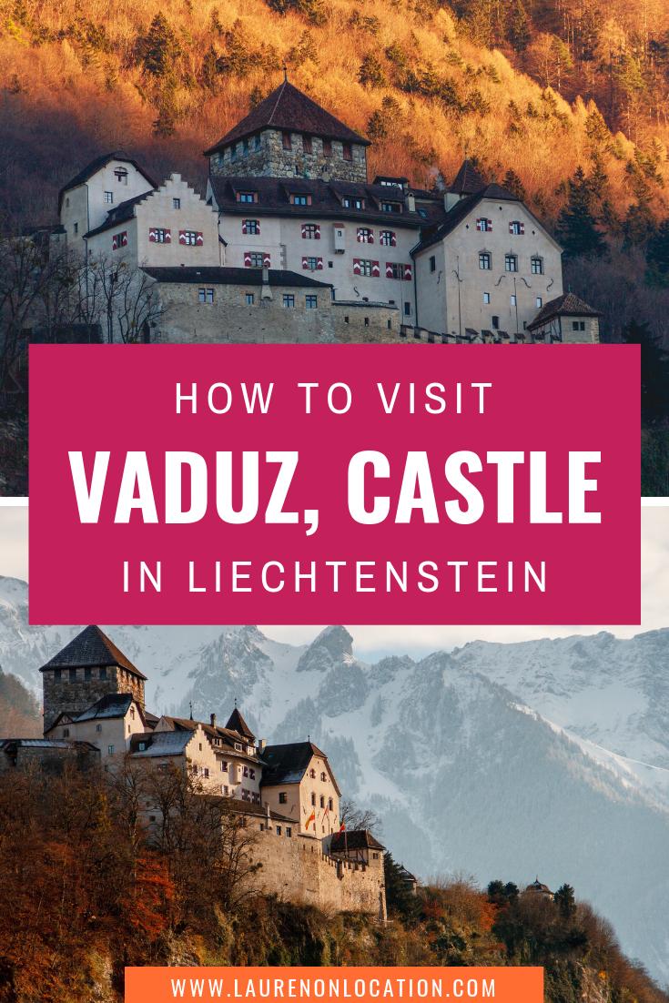 How To Visit Vaduz Castle Aka Schloss Vaduz In Liechtenstein Mit Bildern Schloss Reisen Furstentum