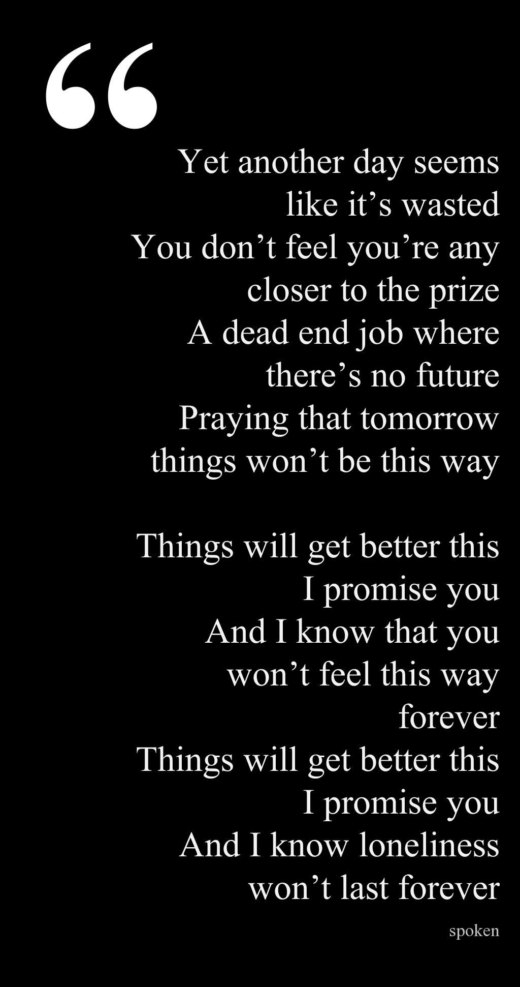 Things will get better. #quote #itgetsbetter | Forever ...