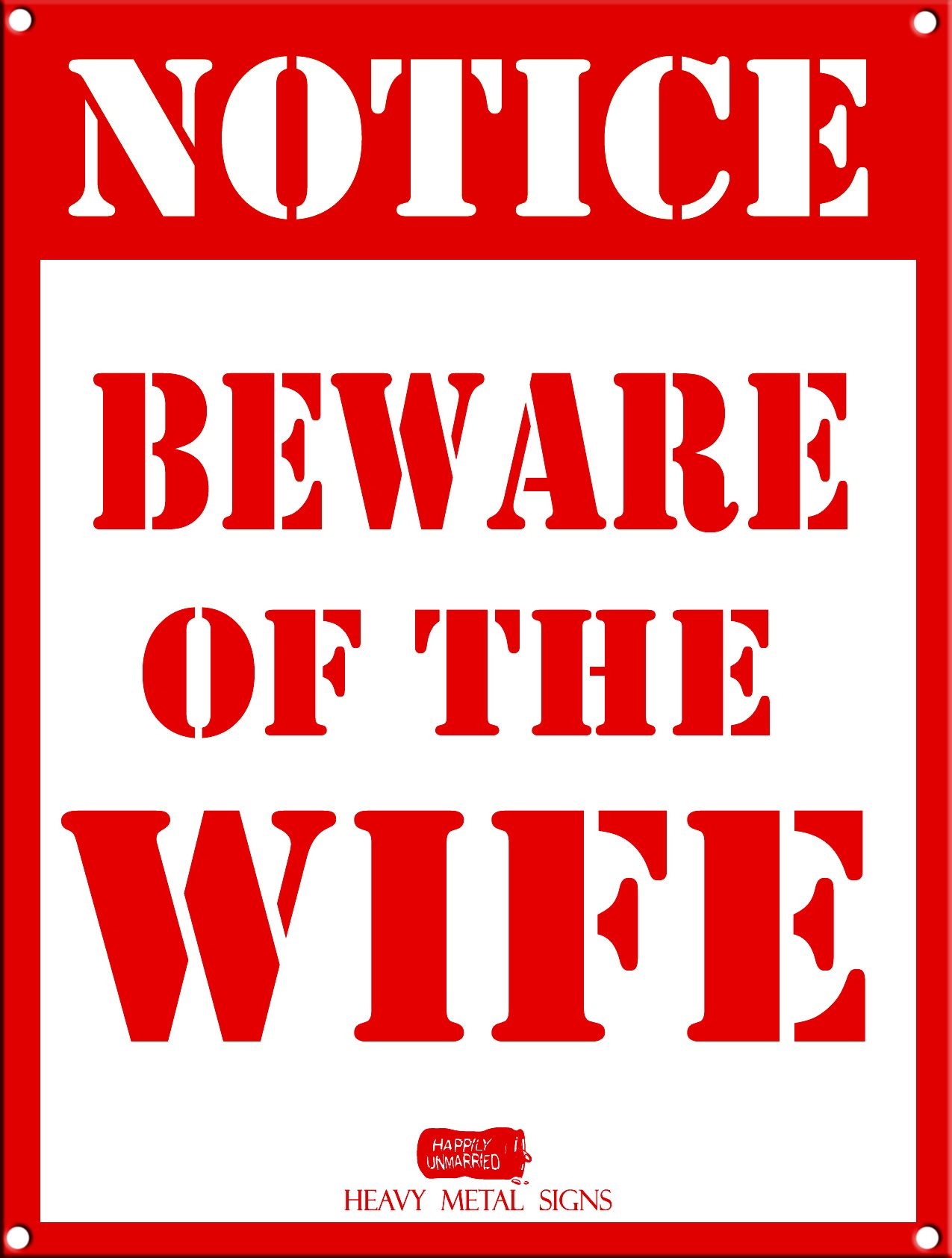 Beware of the Wife Heavy Metal Sign - She is the boss ...