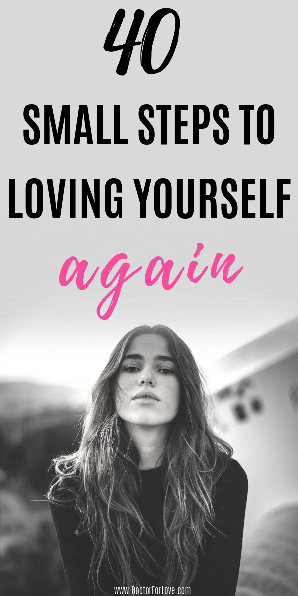 40 Small Steps To Loving Yourself Again