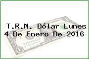 http://tecnoautos.com/wp-content/uploads/imagenes/trm-dolar/thumbs/trm-dolar-20160104.jpg TRM Dólar Colombia, Lunes 4 de Enero de 2016 - http://tecnoautos.com/actualidad/finanzas/trm-dolar-hoy/tcrm-colombia-lunes-4-de-enero-de-2016/