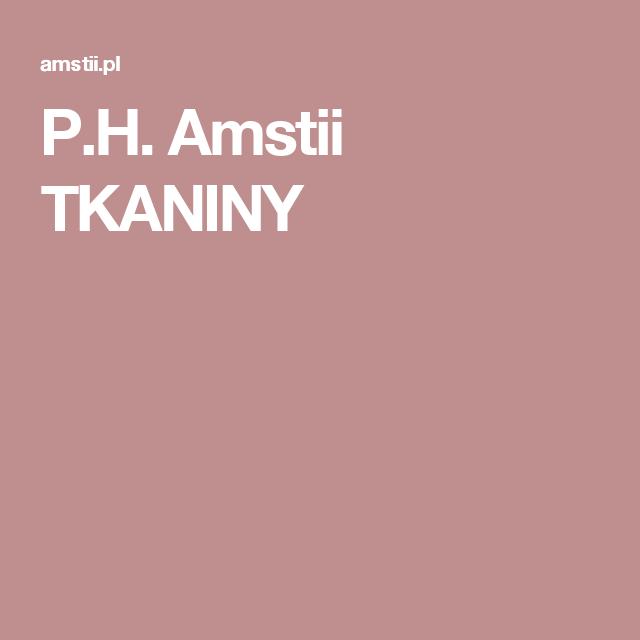 6320a91eac6397 P.H. Amstii TKANINY | Ulubione SKLEPY - TKANINY i INNE | Tkaniny