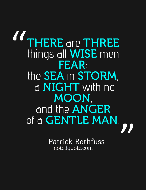 There Are Three Things All Wise Men Fear The Sea In Storm A Night