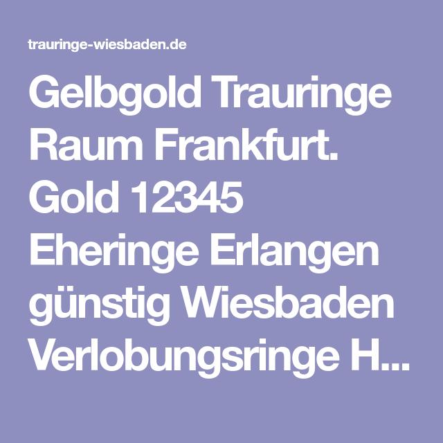 Gelbgold Trauringe Raum Frankfurt Gold 12345 Eheringe Erlangen