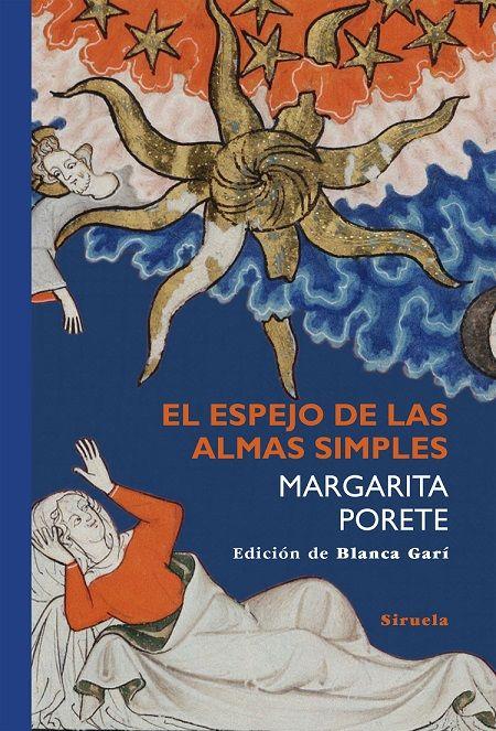 El espejo de las almas simples   Margarita Porete http://palabrasquehablandehistoria.blogspot.com.es/2015/12/el-espejo-de-las-almas-simples.html