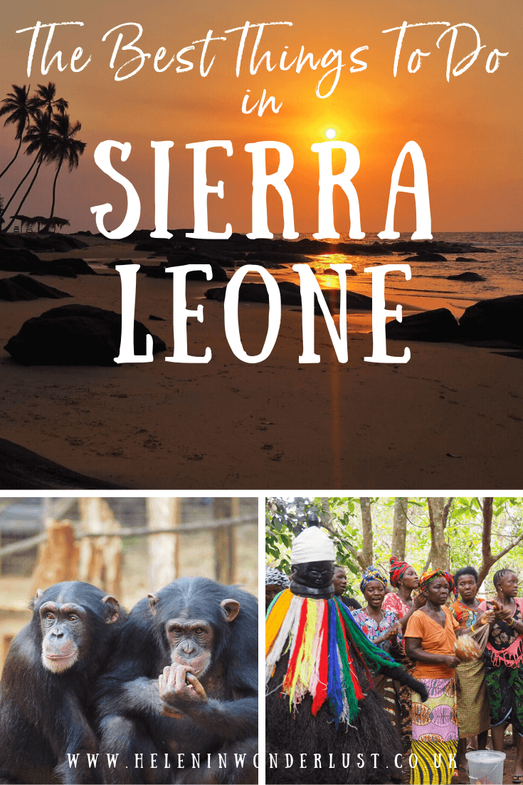 The Best of Sierra Leone: Awesome Things To See & Do - Helen in Wonderlust