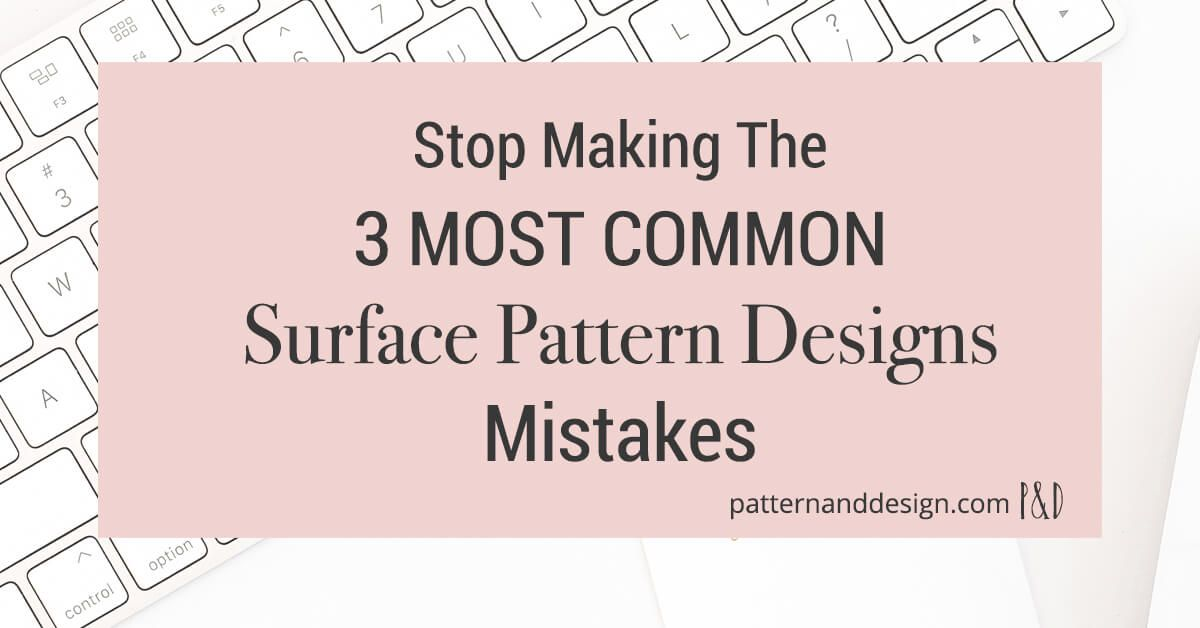 3 most common surface pattern design mistakes #surfacepatterndesign
