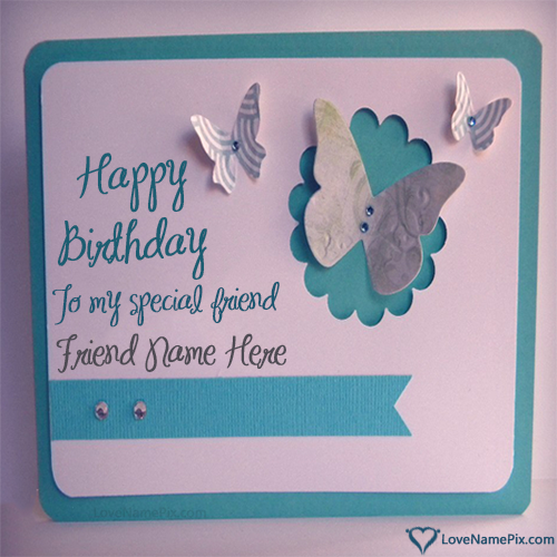 Birthday Wishes Cards For Friend With Name Photo Happy Birthday – Birthday Wishing Cards