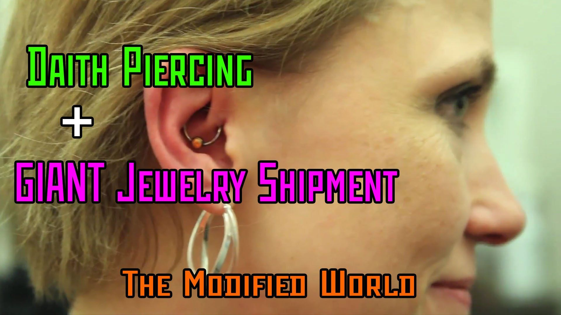 Cartilage piercing bump pop  Daith Piercing  GIANT Jewelry Shipment  Viewer Q THE MODIFIED