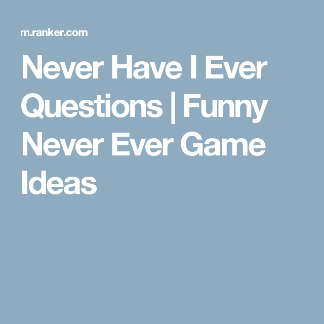 Funny Never Ever Game Ideas