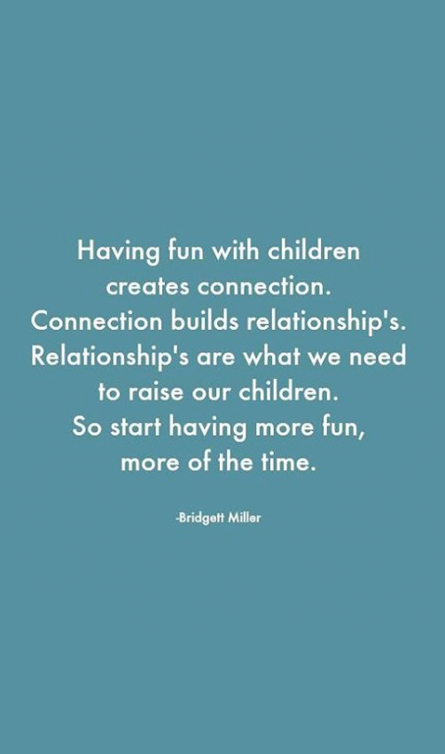 having fun your kids create connection quality time quote