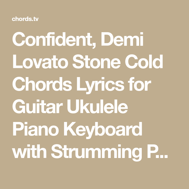 Confident, Demi Lovato Stone Cold Chords Lyrics for Guitar Ukulele ...
